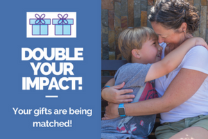 Double your impact! Your gifts are being matched! Boy and mom hugging